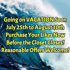 Closet Closes for Vacation 7/25-8/10 Buy Now Likes